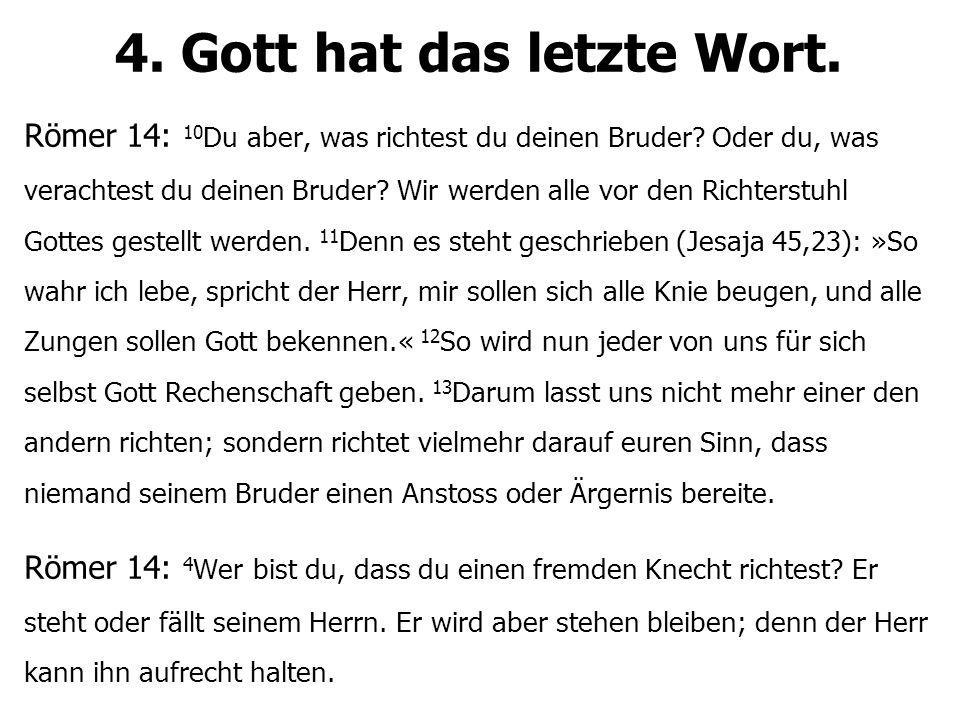 4. Gott hat das letzte Wort.