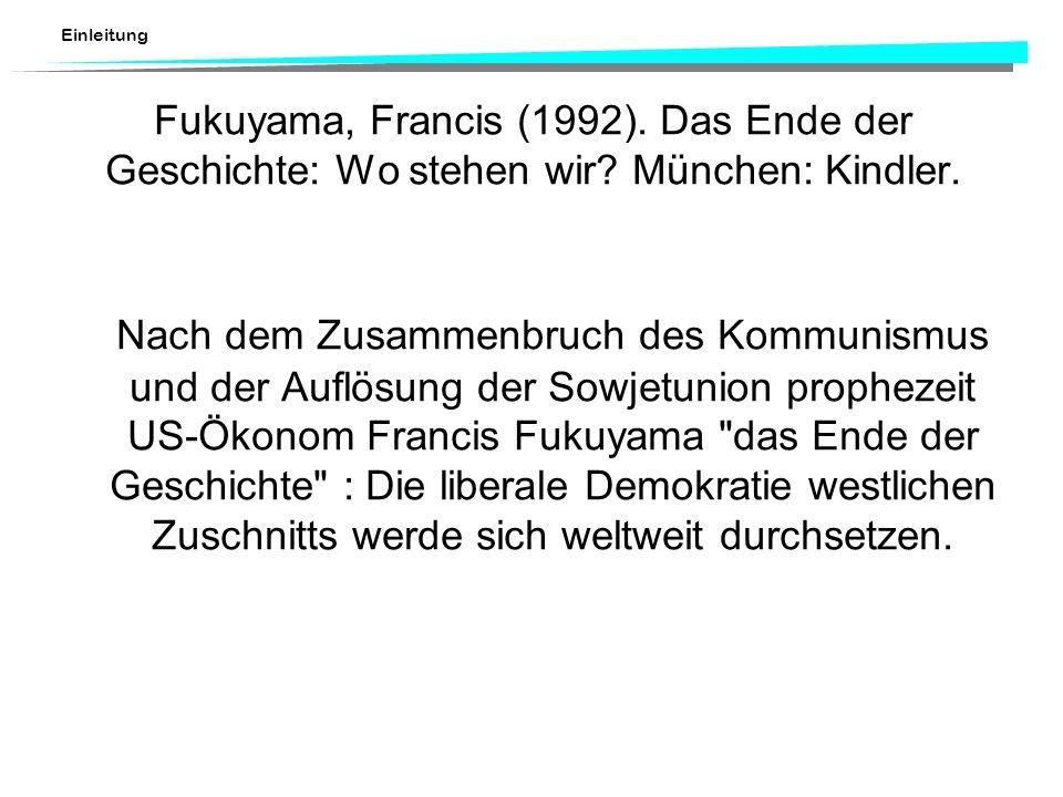 Fukuyama, Francis (1992). Das Ende der Geschichte: Wo stehen wir
