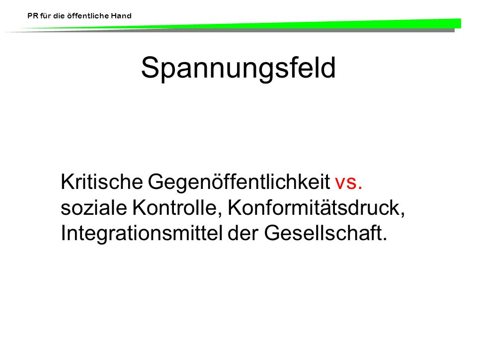 Spannungsfeld Kritische Gegenöffentlichkeit vs.