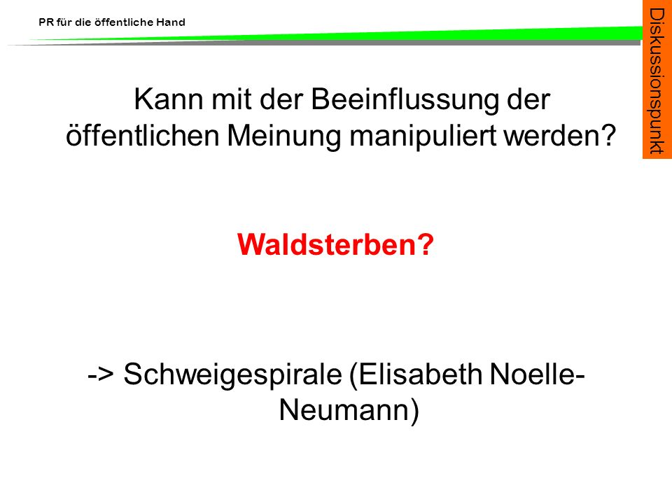 -> Schweigespirale (Elisabeth Noelle-Neumann)