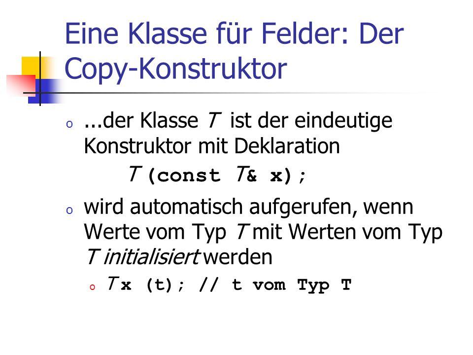 Eine Klasse für Felder: Der Copy-Konstruktor