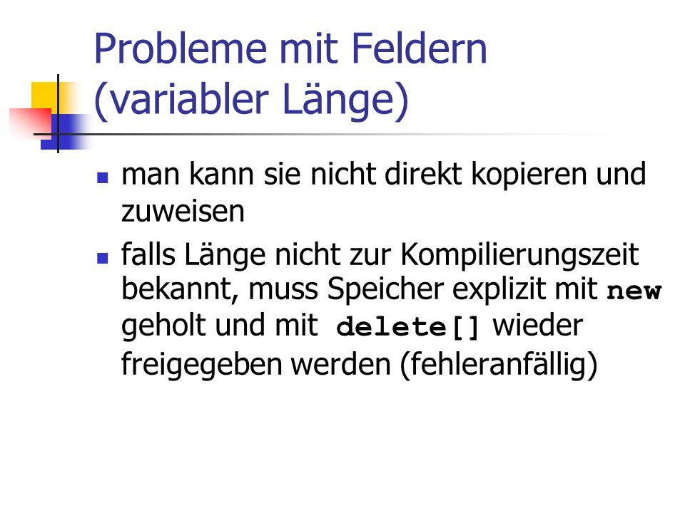 Probleme mit Feldern (variabler Länge)
