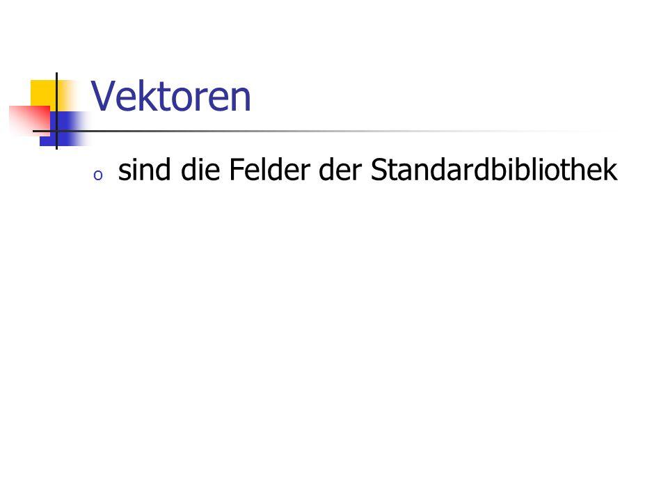 Vektoren sind die Felder der Standardbibliothek