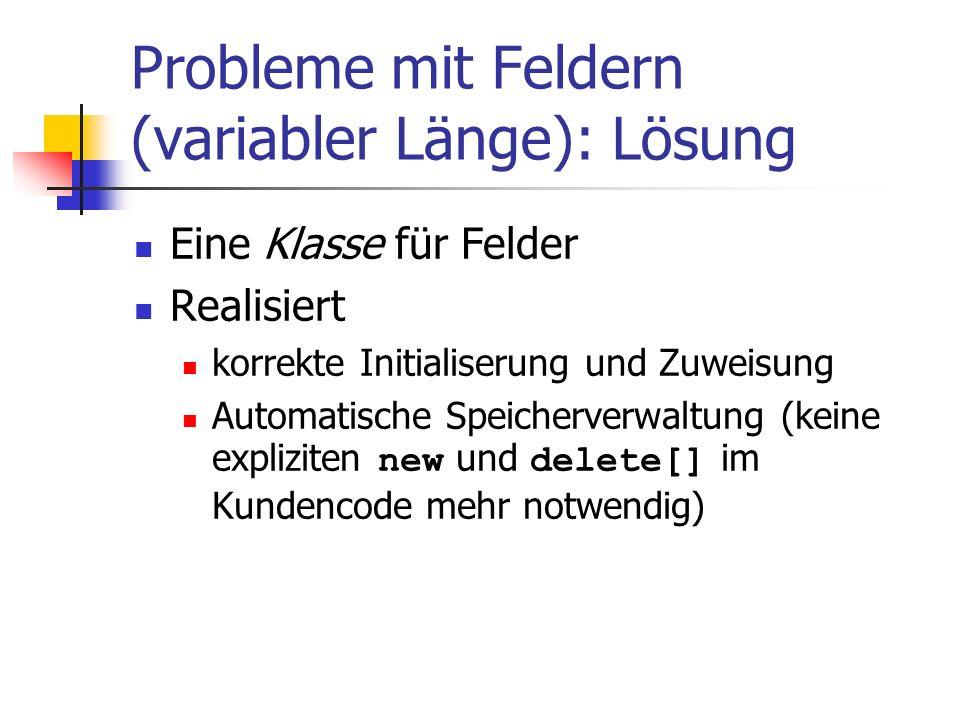 Probleme mit Feldern (variabler Länge): Lösung