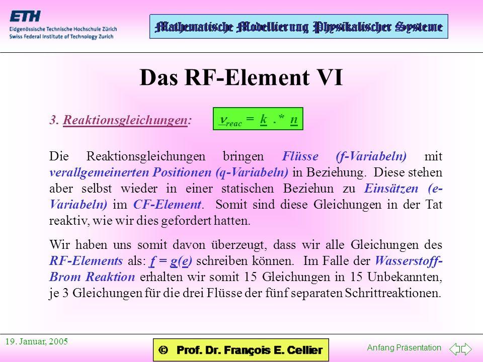 Das RF-Element VI 3. Reaktionsgleichungen: nreac = k .* n
