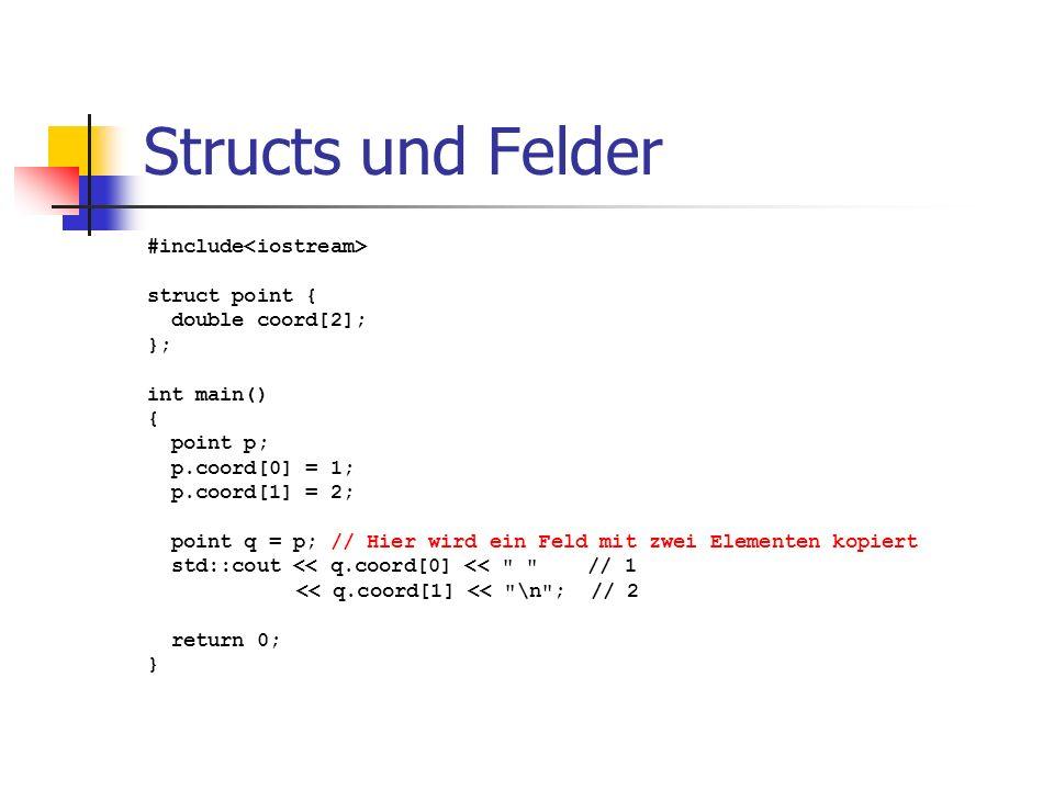 Structs und Felder #include<iostream> struct point {