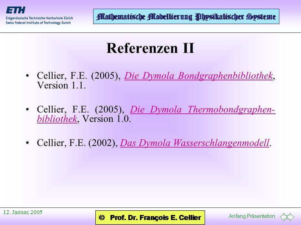 Referenzen II Cellier, F.E. (2005), Die Dymola Bondgraphenbibliothek, Version 1.1.