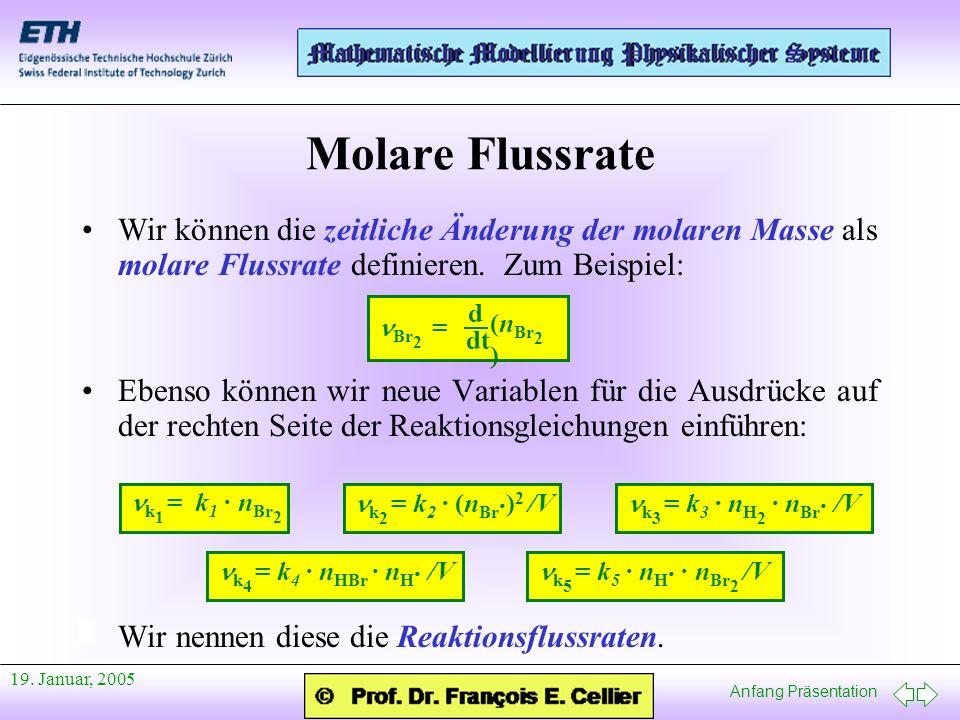 Molare Flussrate Wir können die zeitliche Änderung der molaren Masse als molare Flussrate definieren. Zum Beispiel: