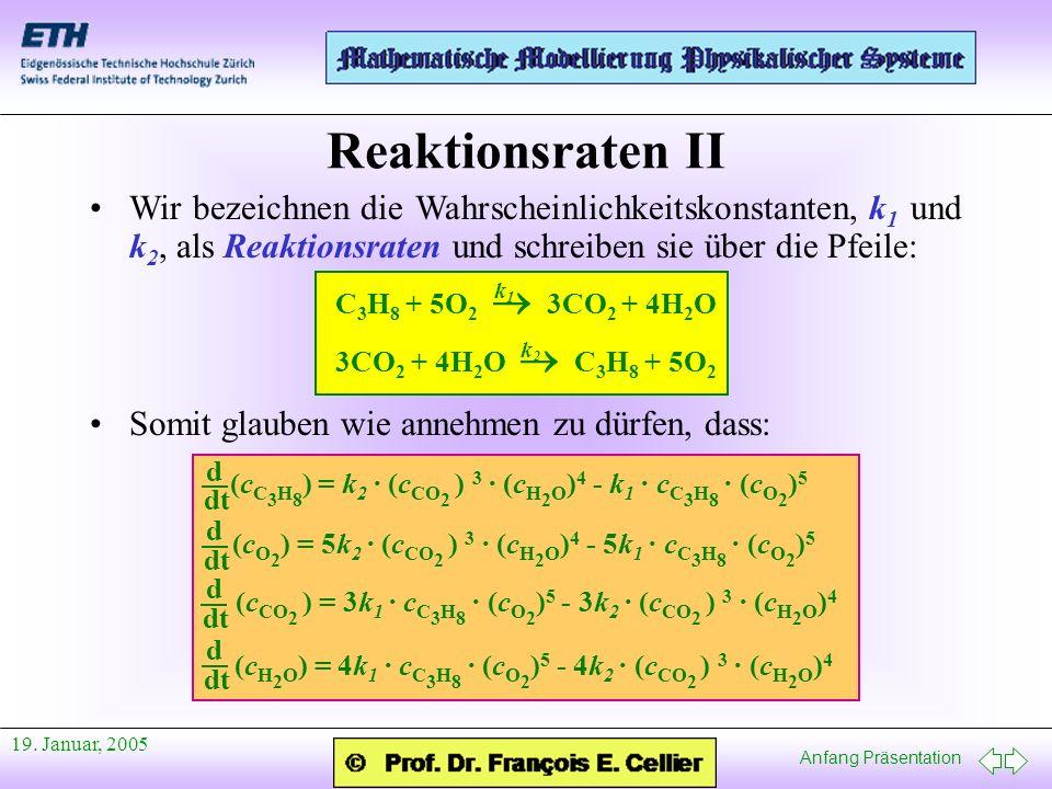 Reaktionsraten II Wir bezeichnen die Wahrscheinlichkeitskonstanten, k1 und k2, als Reaktionsraten und schreiben sie über die Pfeile: