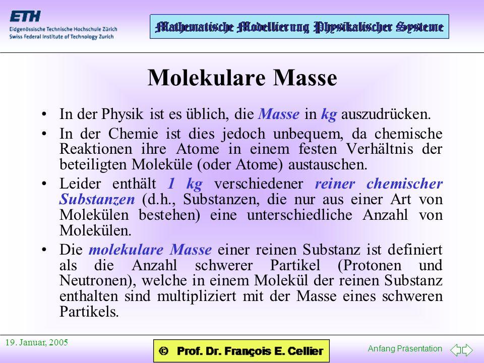 Molekulare Masse In der Physik ist es üblich, die Masse in kg auszudrücken.