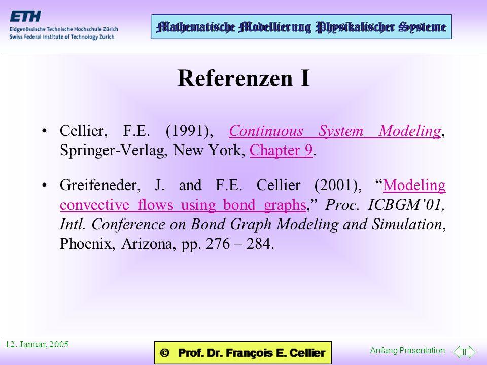 Referenzen I Cellier, F.E. (1991), Continuous System Modeling, Springer-Verlag, New York, Chapter 9.