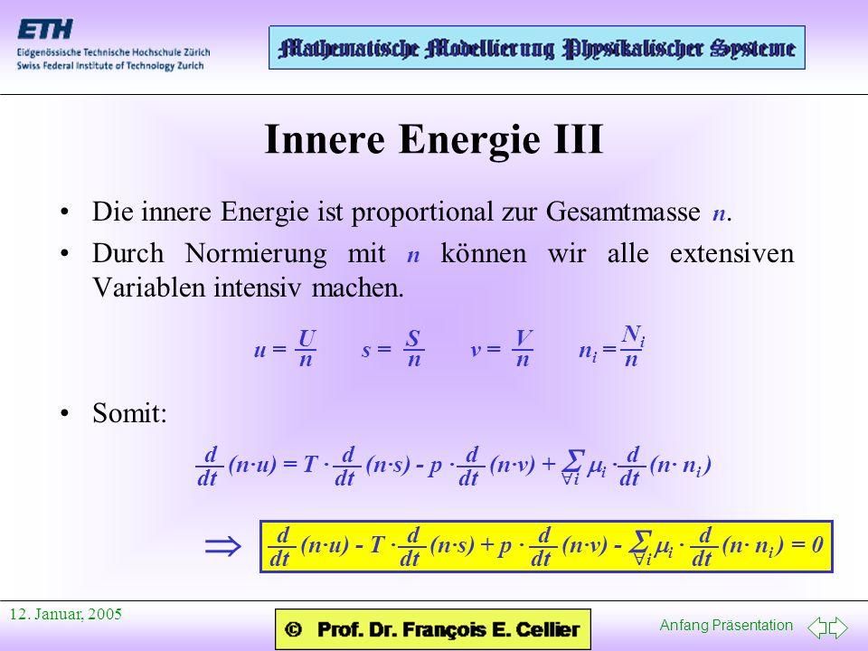 Innere Energie III Die innere Energie ist proportional zur Gesamtmasse n.