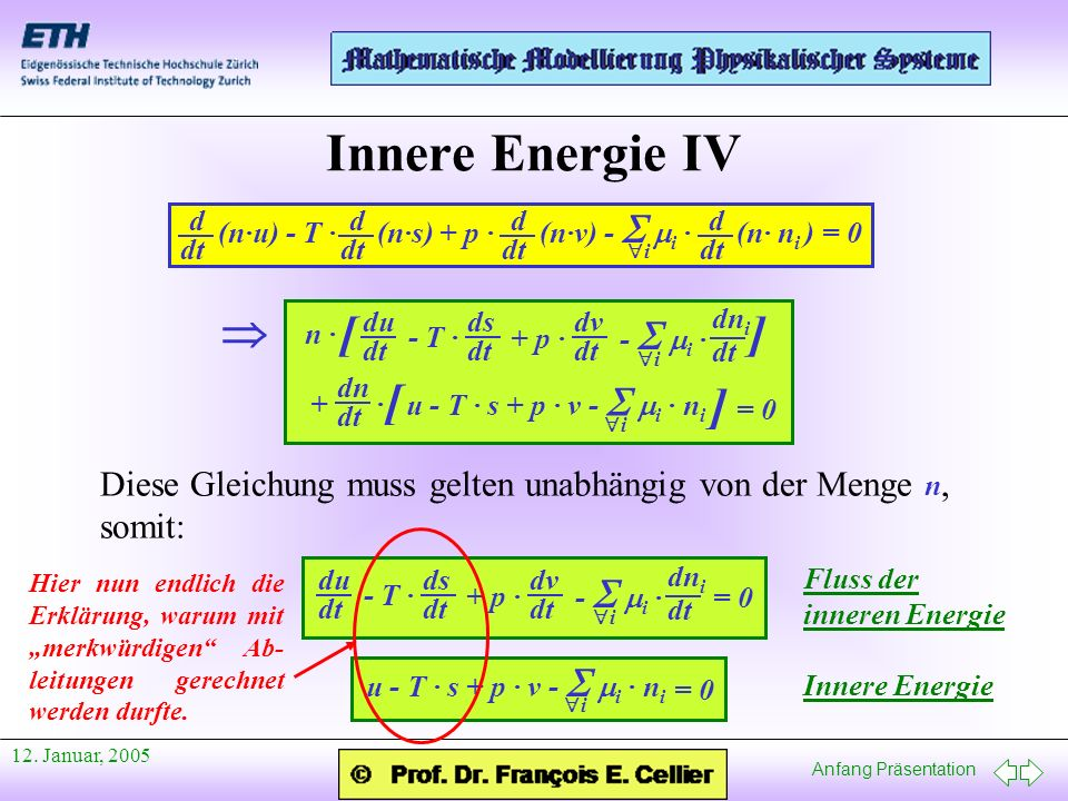 Innere Energie IV i. d. dt. (n·u) - T · (n·s) + p · (n·v) - S mi · (n· ni ) = 0.  i. du.