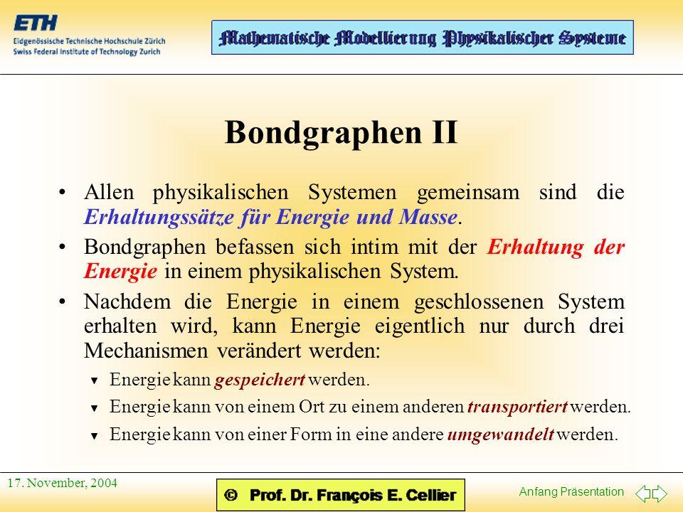 Bondgraphen II Allen physikalischen Systemen gemeinsam sind die Erhaltungssätze für Energie und Masse.