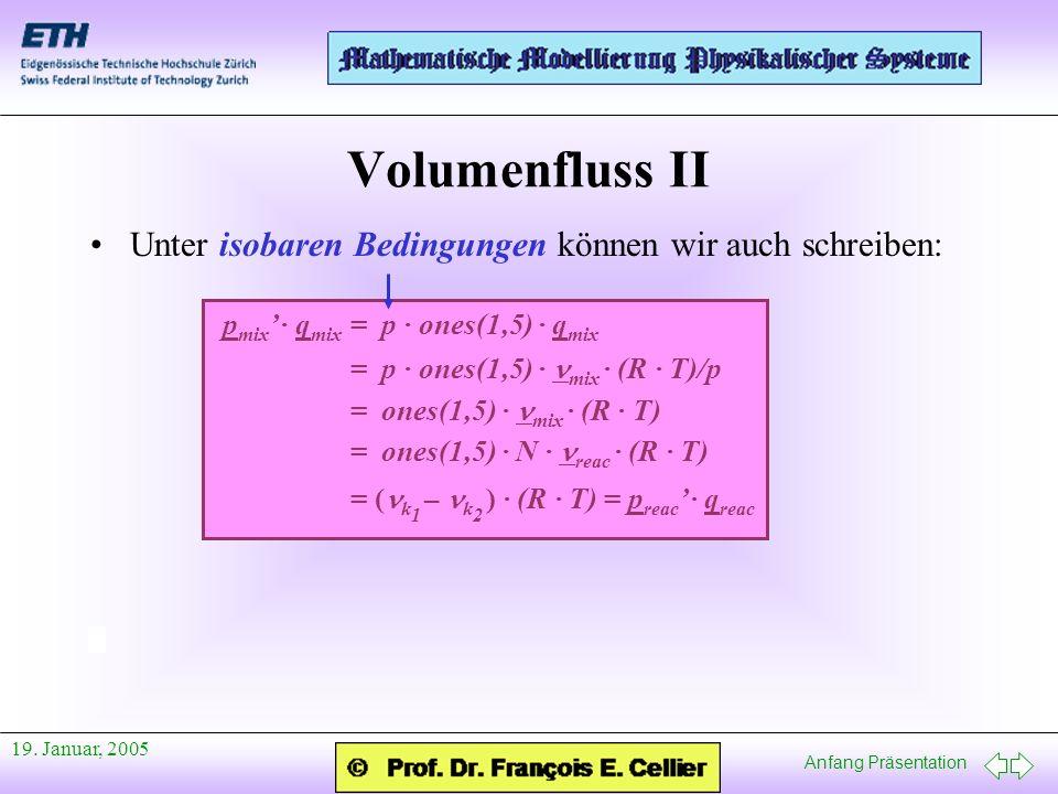 Volumenfluss II Unter isobaren Bedingungen können wir auch schreiben: