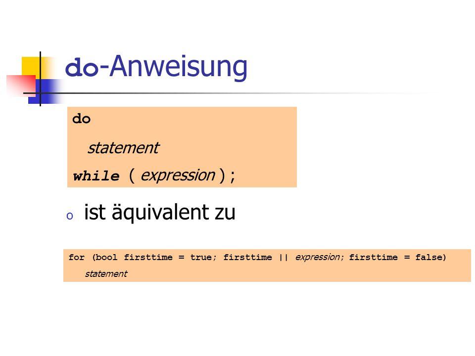 do-Anweisung ist äquivalent zu do statement while ( expression ) ;
