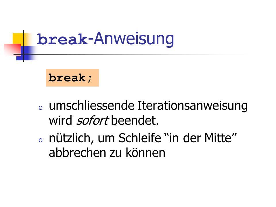 break-Anweisung break;