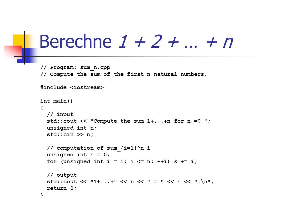 Berechne 1 + 2 + … + n // Program: sum_n.cpp