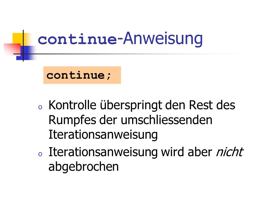 continue-Anweisung continue;