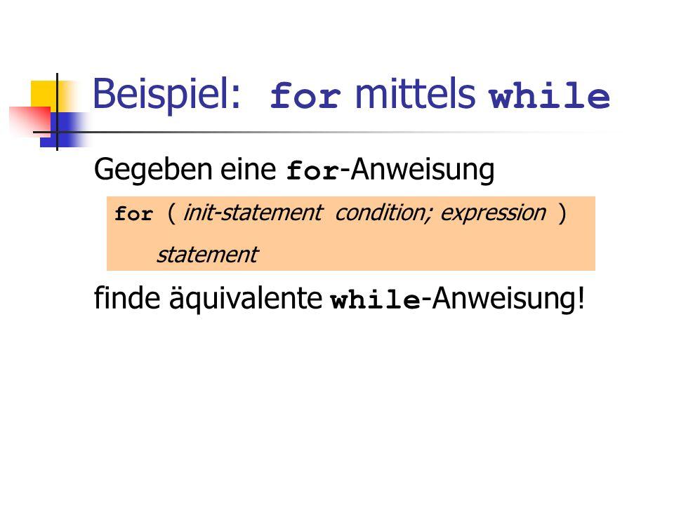 Beispiel: for mittels while
