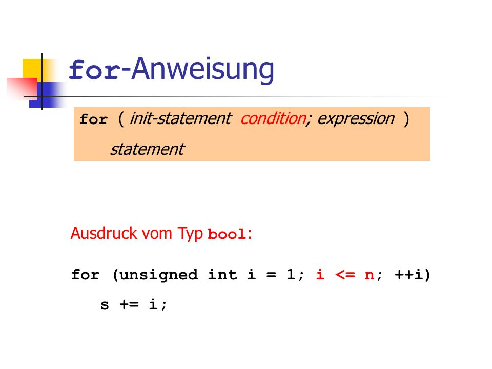 for-Anweisung for ( init-statement condition; expression ) statement