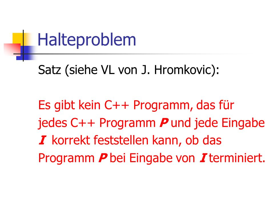 Halteproblem Satz (siehe VL von J. Hromkovic):