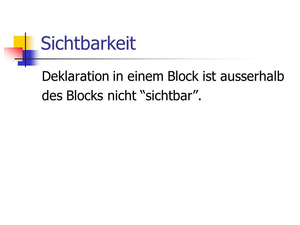 Sichtbarkeit Deklaration in einem Block ist ausserhalb