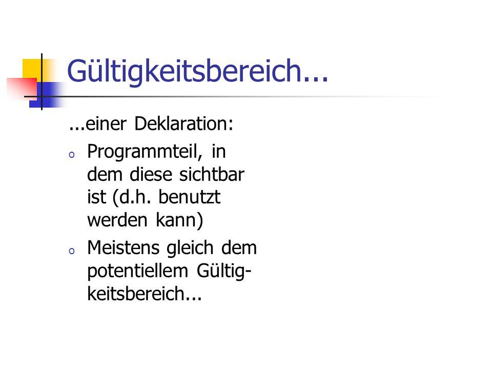 Gültigkeitsbereich... ...einer Deklaration: