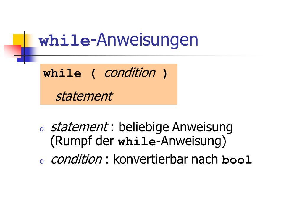 while-Anweisungen while ( condition ) statement