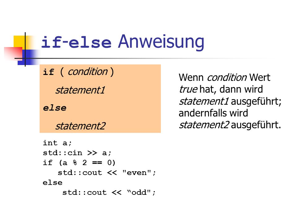 if-else Anweisung if ( condition ) statement1
