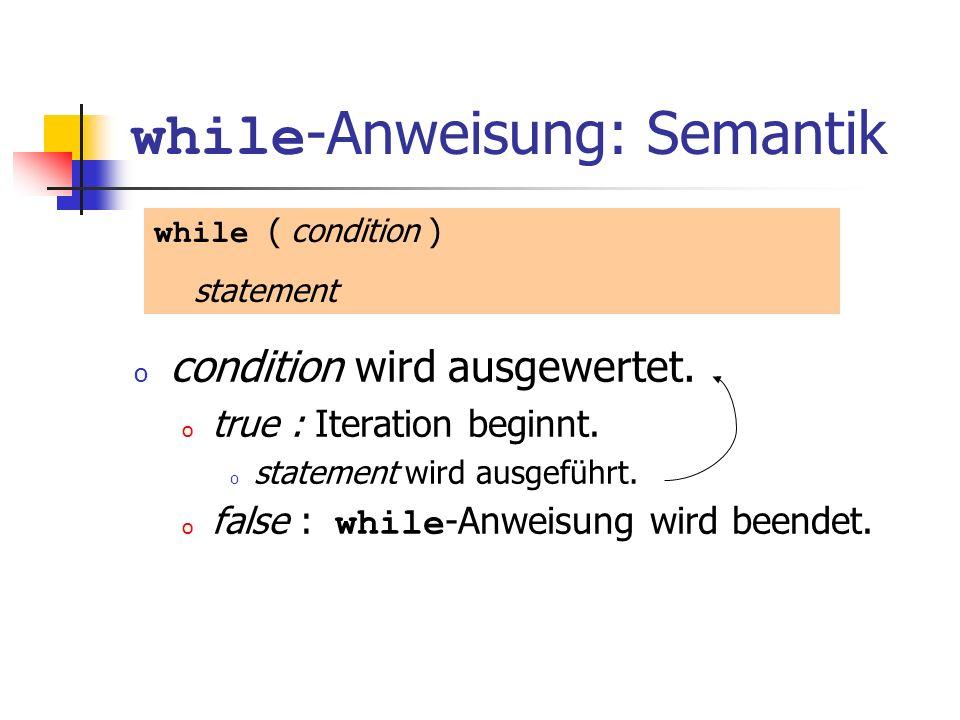 while-Anweisung: Semantik