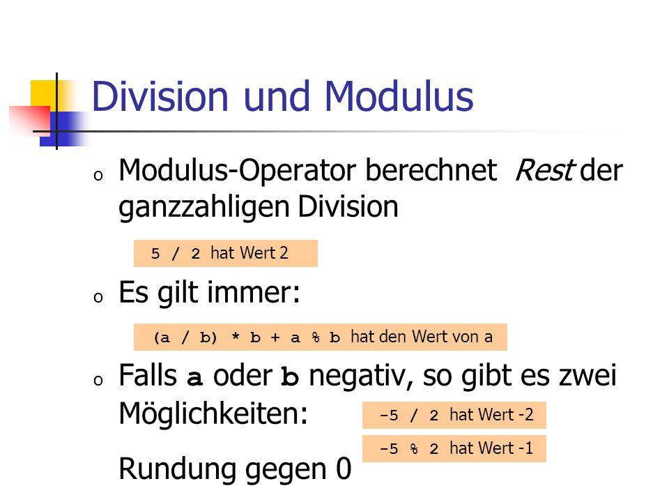 Division und Modulus Modulus-Operator berechnet Rest der ganzzahligen Division. Es gilt immer: