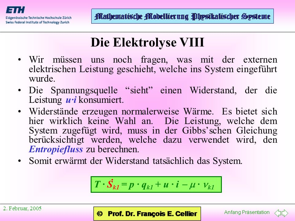 Die Elektrolyse VIII Wir müssen uns noch fragen, was mit der externen elektrischen Leistung geschieht, welche ins System eingeführt wurde.