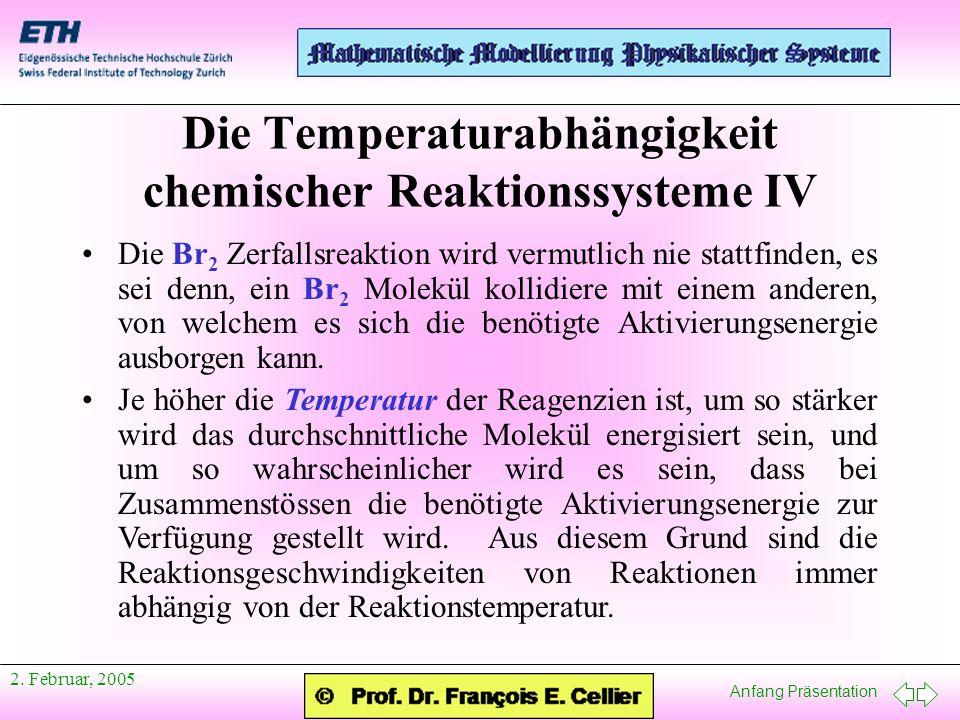 Die Temperaturabhängigkeit chemischer Reaktionssysteme IV