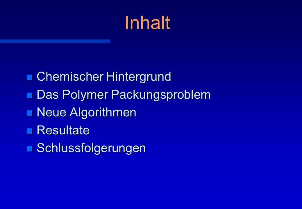 Inhalt Chemischer Hintergrund Das Polymer Packungsproblem