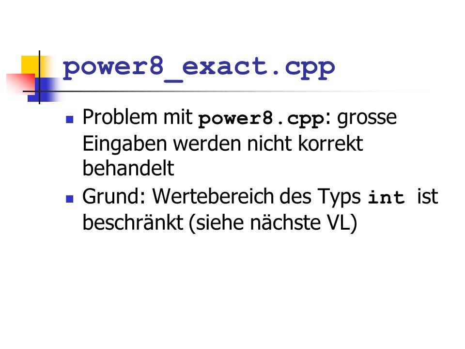 power8_exact.cppProblem mit power8.cpp: grosse Eingaben werden nicht korrekt behandelt.