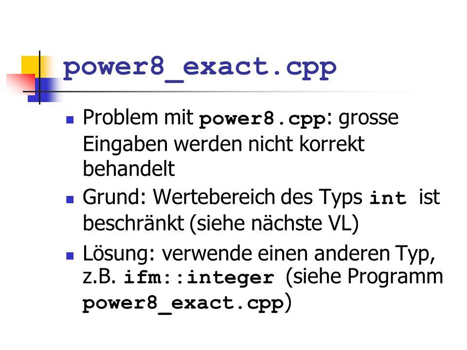 power8_exact.cpp Problem mit power8.cpp: grosse Eingaben werden nicht korrekt behandelt.
