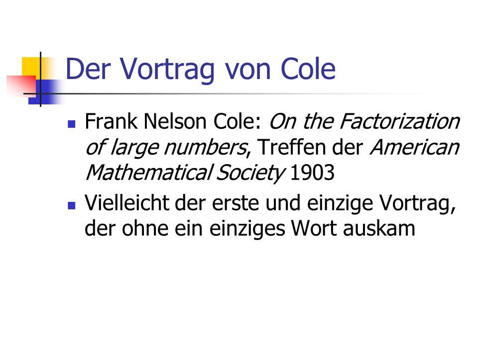 Der Vortrag von ColeFrank Nelson Cole: On the Factorization of large numbers, Treffen der American Mathematical Society 1903.