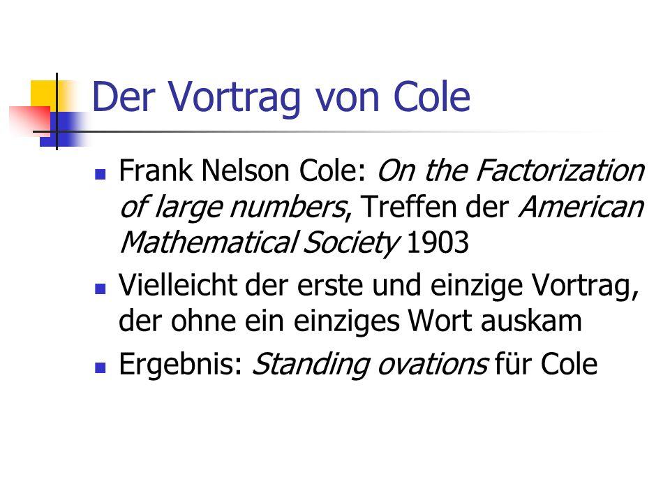 Der Vortrag von Cole Frank Nelson Cole: On the Factorization of large numbers, Treffen der American Mathematical Society 1903.