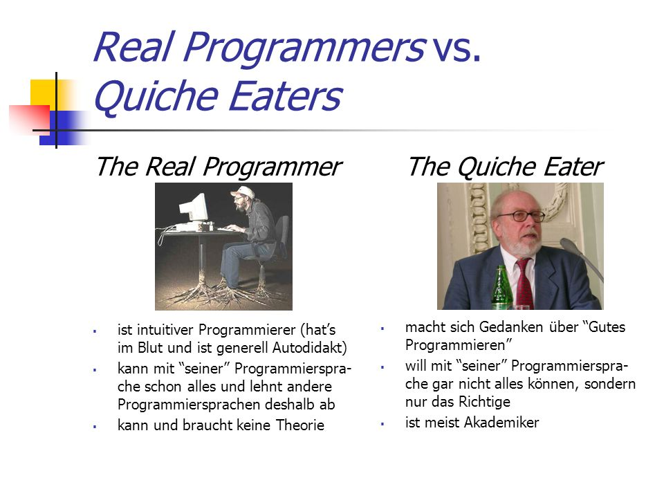 Real Programmers vs. Quiche Eaters