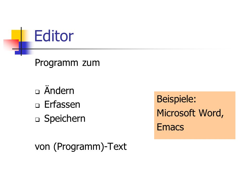 Editor Programm zum Ändern Erfassen Speichern Beispiele: