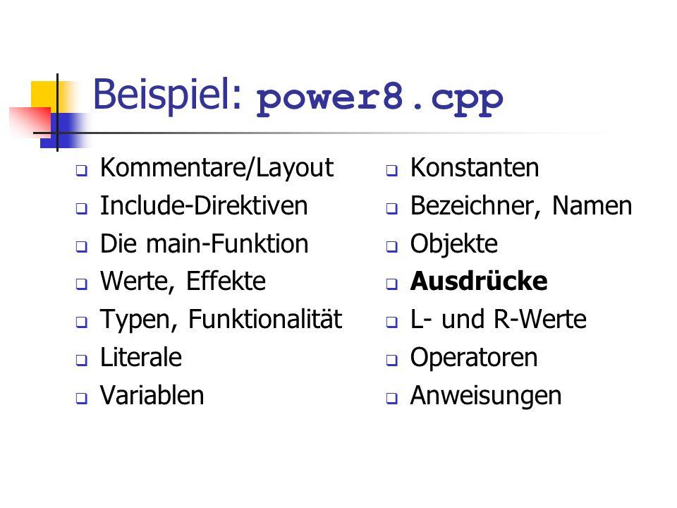 Beispiel: power8.cpp Kommentare/Layout Include-Direktiven