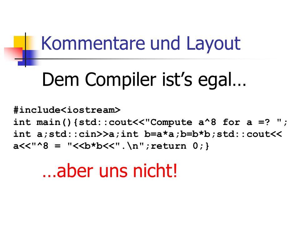 Dem Compiler ist's egal…