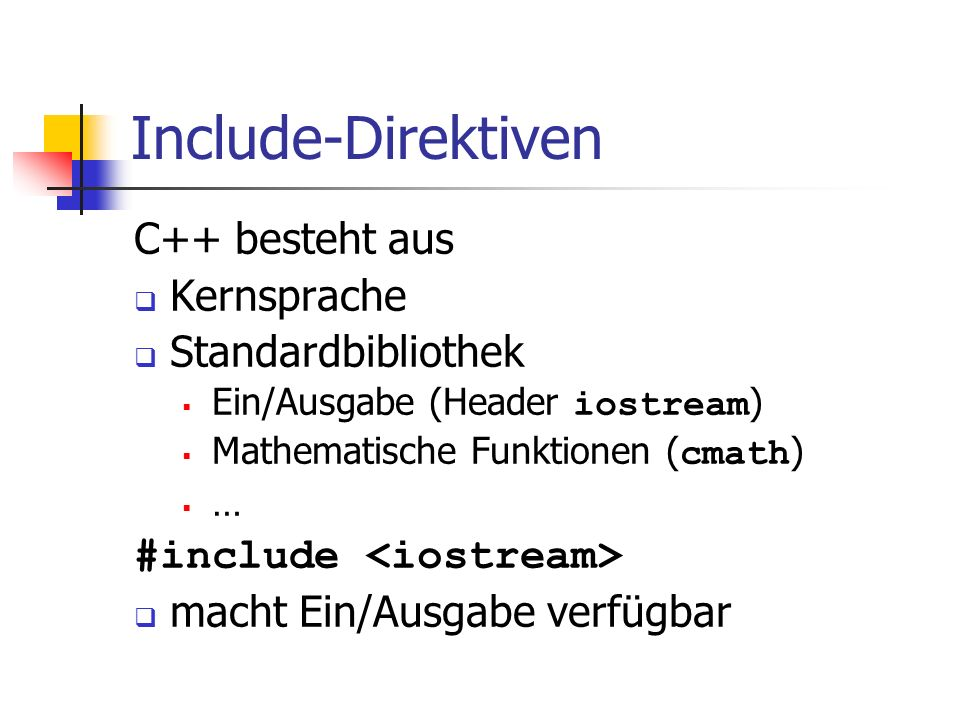 Include-Direktiven C++ besteht aus Kernsprache Standardbibliothek