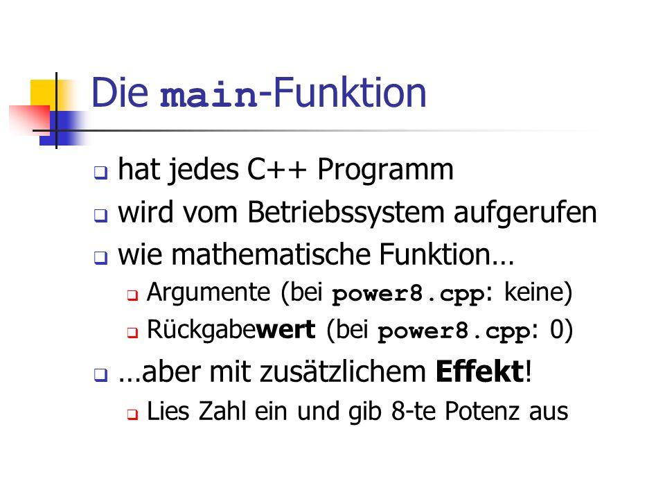 Die main-Funktion hat jedes C++ Programm