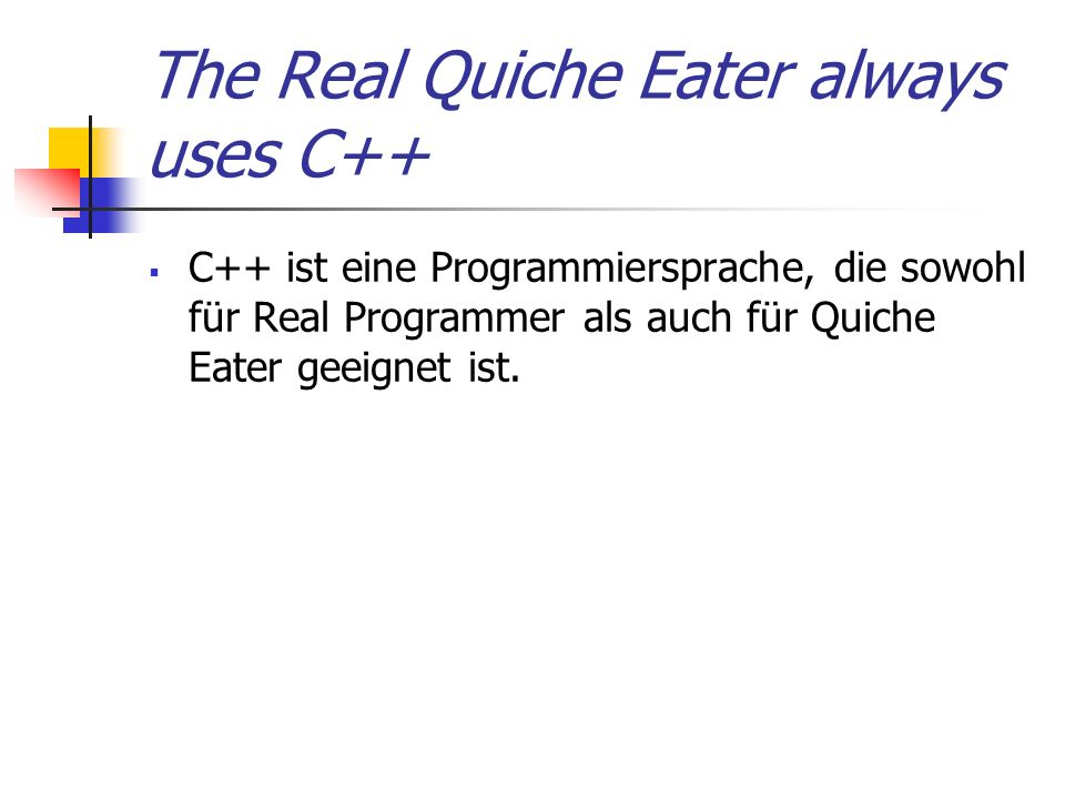 The Real Quiche Eater always uses C++