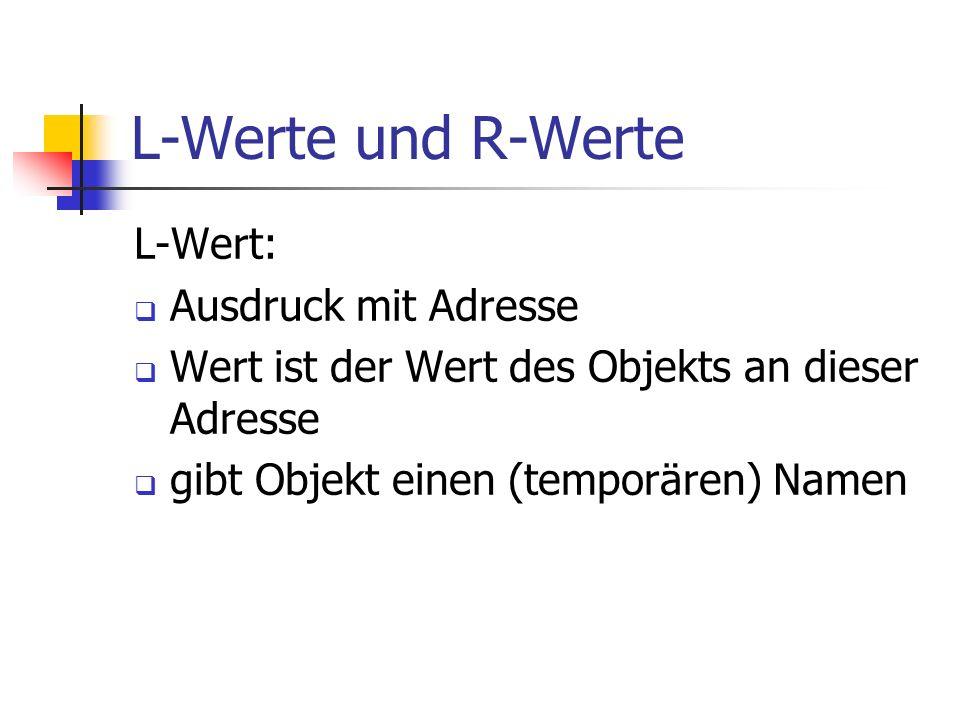 L-Werte und R-Werte L-Wert: Ausdruck mit Adresse