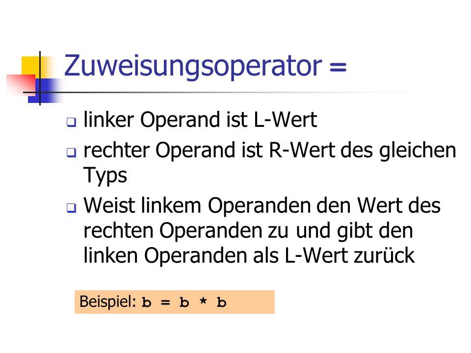 Zuweisungsoperator = linker Operand ist L-Wert