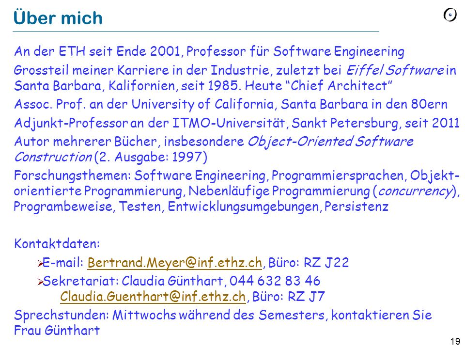 Über mich An der ETH seit Ende 2001, Professor für Software Engineering.
