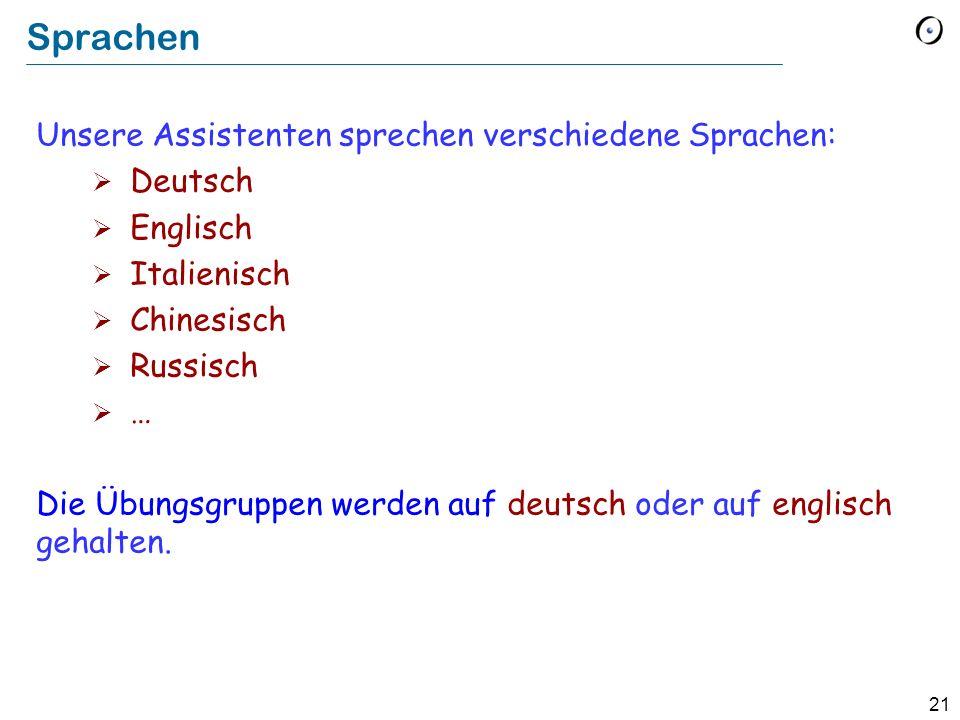 Sprachen Unsere Assistenten sprechen verschiedene Sprachen: Deutsch